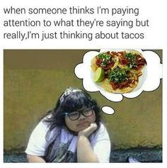 Image result for obsessed with tacos meme
