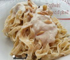 Taglierini alla crema di pinoli, pochi ingredienti per un condimento diverso ma gustoso! La pasta fresca è sempre buona, provate anche questo condimento!!!!