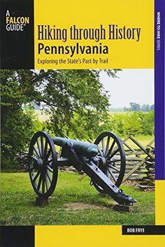 Hiking through History Pennsylvania: Exploring the State'... https://www.amazon.com/dp/1493030108/ref=cm_sw_r_pi_dp_U_x_JwItBb7DWPT0Q