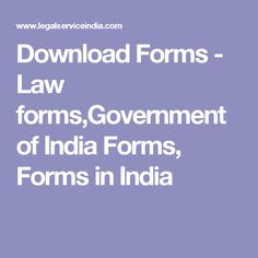 Download Forms - Law forms,Government of India Forms, Forms in India