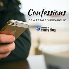 Confessions of a Resale Shopaholic | Columbia SC Moms Blog