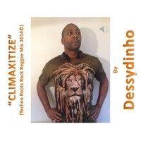 Climaxitize (Techno Roots Rock Reggae Mix) - by Dessydinho (c) 2014 by dessydinho on SoundCloud