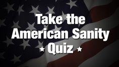 "Ready for some satire? Take the ""American Sanity Quiz,"" this should clarify things for you: http://www.naturalnews.com/045649_American_Sanity_Quiz_military_veterans_border_crossings.htmlIf  Get them all correct, you're probably a racist terrorist. Better to laugh than cry."