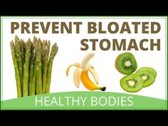 How To Reduce Stomach Bloating | Foods That Help Prevent Gas - YouTube