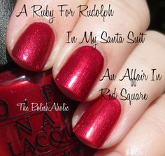 Holiday/Winter 2013 Collection Comparisons // OPI In My Santa Suit vs OPI A Ruby For Rudolph vs OPI An Affair In Red Square. These 3 are not dupes, despite the photo kind of leading you to believe they are. A Ruby For Rudolph and An Affair In Red Square while similar to In My Santa Suit were both noticeably lighter in person. I used 2 coats of each polish.