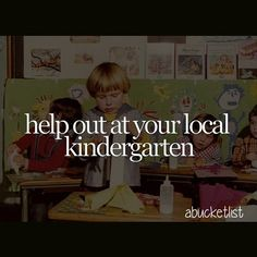 help out at your local kindergarten