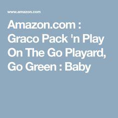 Amazon.com : Graco Pack 'n Play On The Go Playard, Go Green : Baby