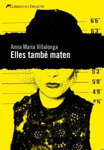 MARÇ-2014. Anna Maria Villalonga. Elles també maten. N(VIL)ELL  http://www.youtube.com/watch?v=OQA1CJs13Zs