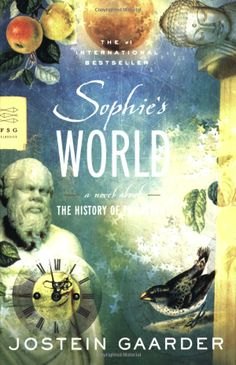 Sophie's World: A Novel About the History of Philosophy, by Jostein Gaarder