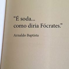 é soda... como diria Fócrates - Arnaldo Baptista