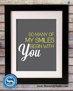 So Many of My Smiles Begin With You 8x10 Print