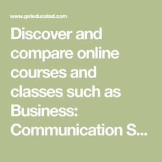 Discover and compare online courses and classes such as Business: Communication Skills for the Health Care Professional with GetEducated.com!