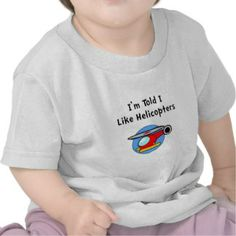 Baby Likes Helicopters Tee Shirts