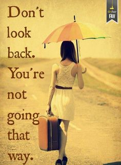 #truth #dontlookback