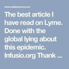 The best article I have read on Lyme. Must read for anyone with Lyme, friends and family or Lyme sufferers Chronic Fatigue Syndrome, Chronic Illness, Chronic Pain, Lyme Disease Tick, Autoimmune Disease, Kelly Osbourne, Mental Health Stigma, Nerve Pain, Health Problems