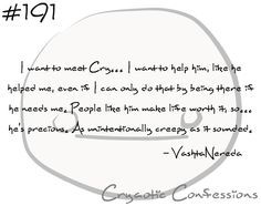 Cryaotic Confession #191 by ~CryaoticConfessions on deviantART http://cryaoticconfessions.deviantart.com/art/Cryaotic-Confession-191-357384089