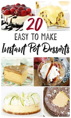 These are the creatively delicious recipes you NEED to make with your Instant Pot! We compiled a list of our top 20 easy to make Instant Pot Desserts recipes.