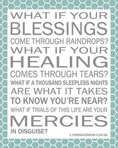 look to everything as a blessing in your life...