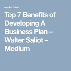 Top 7 Benefits of Developing A Business Plan – Walter Saliot – Medium Data Entry, Business Planning, Benefit, How To Plan, Medium, Top, Data Feed, Shirts, Medium Length Hairstyles