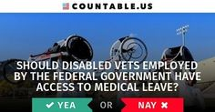 Should Disabled Vets Employed By The Federal Government Have Access To Medical Leave?  #CivilRights #Government #Military #Jobs #Work #VeteransAffairs #MedicalLeave #politics #countable