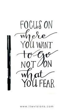 Cool Motivational quotes: focus on where you want to go not on what you fear is a great quote to keep in mind when you need a little push in the r...