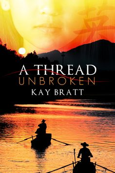 A Thread Unbroken by Kay Bratt: Soooo. I was so attached to these characters, I hated to leave them. An interesting look at child trafficking in modern China. Novels To Read, Books To Read, Good Books, My Books, Reading Quotes, Books Online, Book Lovers, Book Worms, Literature