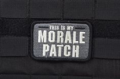 Morale patch Funny Patches, Velcro Patches, Police Patches, Tactical Patches, Tactical Gear, Dystopia Rising, Morale Boosters, Military Insignia, Edc Everyday Carry