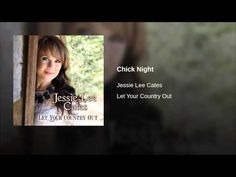 Chick Night -  Jessie Lee Cates YouTube