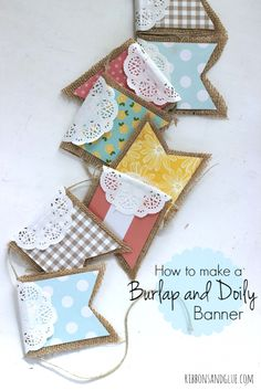 and Doily Banner Tutorial on to make a Burlap and Doily Banner. So pretty and easy!Tutorial on to make a Burlap and Doily Banner. So pretty and easy! Dollar Store Crafts, Crafts To Sell, Diy And Crafts, Arts And Crafts, Paper Crafts, Sell Diy, Decor Crafts, Paper Banners, Pennant Banners