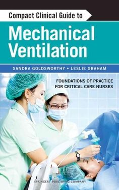 compact clinical guide to mechanical ventilation foundations of practice for critical care nurses critical care nurse job description responsibilities