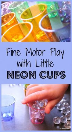 Fine Motor Play with Little Neon Cups: A Fine Motor Activity for Toddlers