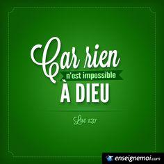 Luc 1:37 « Car rien n'est impossible à Dieu »