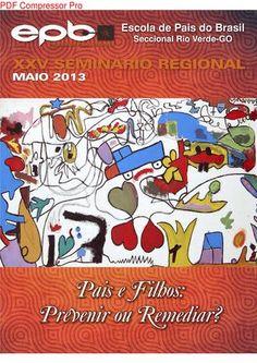 Revista EPB Seccional Rio Verde - Maio 2013  Revista EPB Seccional Rio Verde com tema - Pais e Filhos: Previnir ou Remediar?