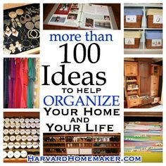 Over 100 Ideas to Help Organize Your Home and Your Life --- REALLY good ideas!! actually checked this one!