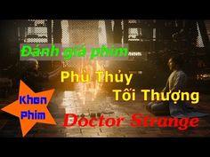 Khen Phim  Đánh giá NHANH phim Doctor Strange (Phù Thủy Tối Thượng)