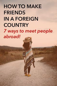 How to make friends in a foreign country! Great tips for moving abroad, solo travel, or any situation where you're moving somewhere new.