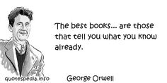 http://www.quotespedia.info/quotes-about-books-the-best-books-are-those-that-tell-you-what-you-know-already-a-261.html