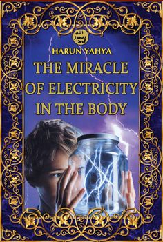 The Miracle Of Electricity In The Body - Harunyahya.com