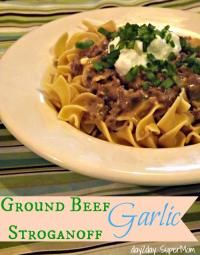 Ground Beef Garlic Stroganoff is a family favorite dinner!