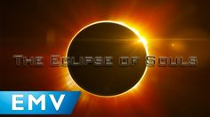 The Eclipse of Souls - EpicMusicVn | Cinematic