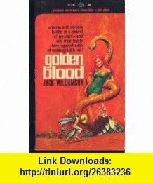 Golden Blood Jack Williamson, Ed Emsh ,   ,  , ASIN: B000PCDNRA , tutorials , pdf , ebook , torrent , downloads , rapidshare , filesonic , hotfile , megaupload , fileserve