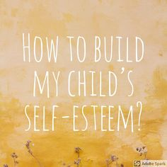 How do I build my child's self-esteem? You Can Be Anything, Something To Do, We All Make Mistakes, Positive Self Talk, Quick Reads, Try Harder, Human Nature, Self Confidence, School Days