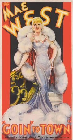 Goin' to Town. Mae West, Marjorie Gateson, Monroe Owsley, Paul Cavanagh, Directed by Alexander Hall. Paramount. 1935