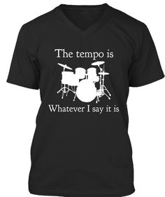 cb65e609 Tempo Is Whatever I Say Drummer T-shirt. Musician GiftsRockDrumsDrum ...