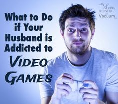 """So many good principles in the original article and this update. """"What to Do if Your Husband is Addicted to Video Games"""""""