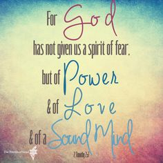 2 Timothy 2:7 God does not give us a spirit of fear! #Bible #verse #Scripture #design
