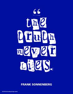 """""""The truth never lies."""" ~ Frank Sonnenberg #FrankSonnenberg #Truth #Leadership #MoralCharacter #PersonalValues #LeadershipDevelopment #Credibility #truth Personal Growth Quotes, Personal Values, Leadership Development, Personal Development, Fact And Opinion, Everything About You, Running For President, Character Education, Believe In You"""