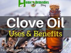 Top 15 Clove Oil Uses and Benefits for Healthy Living