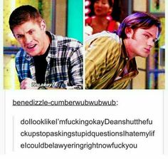 He's right Dean don't ask stupid questions