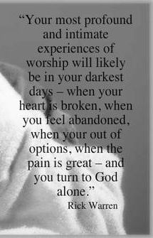 Rick Warren...sometimes there's just no one else who understands but God.